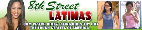 8THSTREETLATINAS DIRTY LATINA GIRLS